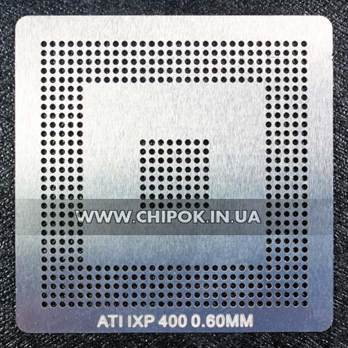 Трафарет ATI IXP400/IXP450 218S4PASA13G 0.6mm